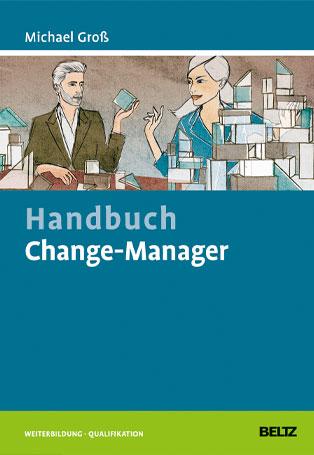 change manager buch - VERÄNDERUNGEN IN UNTERNEHMEN UMSETZEN
